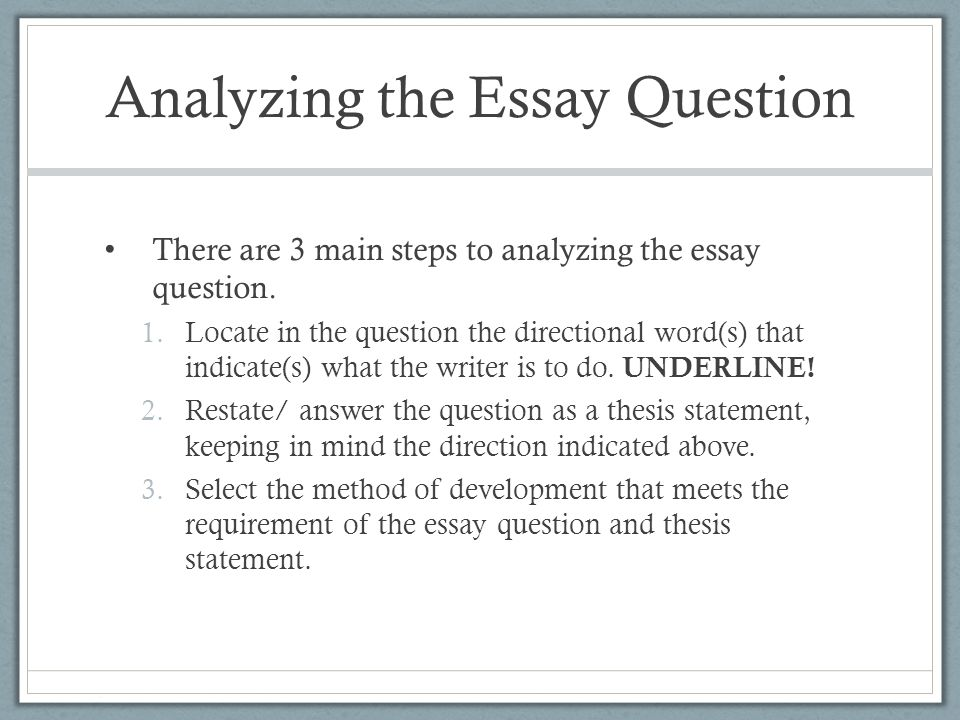 steps analyzing essays Consider narrowing the focus of your essay choose one or two design aspects that are complex enough to spend an entire essay analyzing think about making an original argument if your analysis leads you to make a certain argument about the text, focus your thesis and essay around that argument.