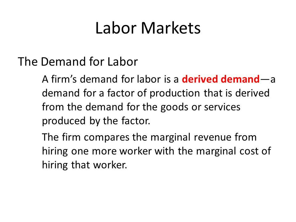 Labor Markets The Demand for Labor