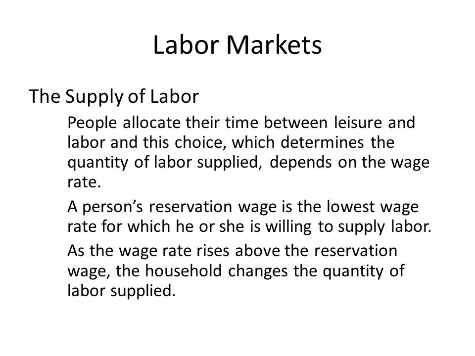 Labor Markets The Supply of Labor