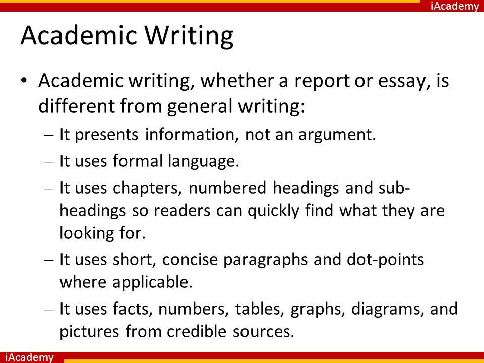 difference between business report academic essay A fairly common request is for an explanation of the differences between academic and general training ielts writing in terms of the content of task 1 they are quite different the general version involves writing a 150 word letter, whereas the academic version requires writing a 150 word report.