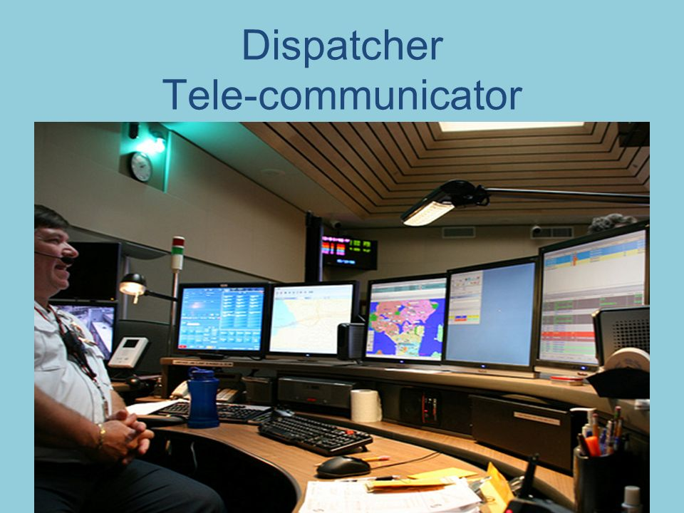 Dispatcher Tele-communicator