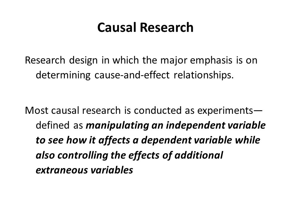 what is causal research Correlation, causation, and association - what does it i should explain the differences between correlation, causation, and association inferences in research.