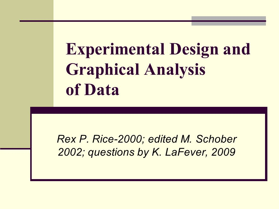 Experimental Design And Graphical Analysis Of Data Ppt Download