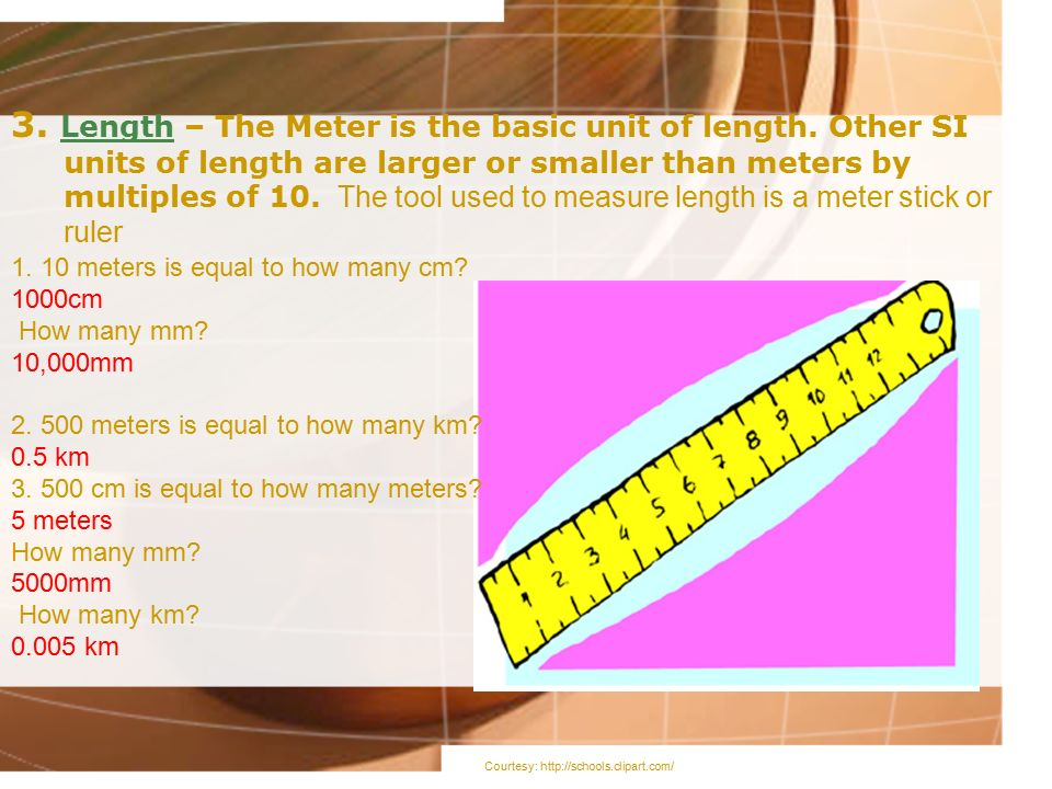 3. Length – The Meter is the basic unit of length
