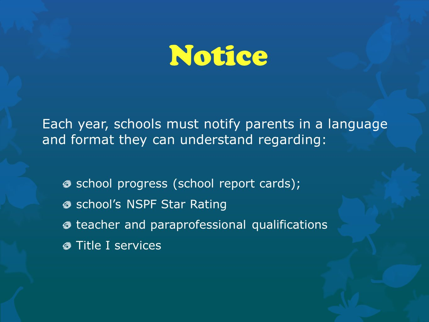 Notice Each year, schools must notify parents in a language and format they can understand regarding: