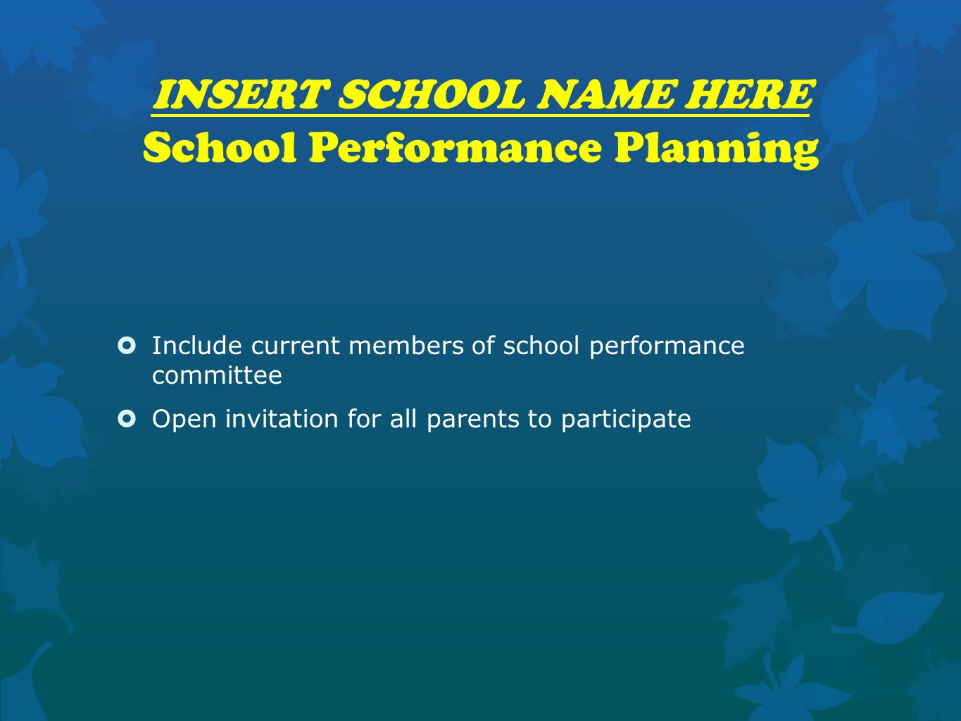 INSERT SCHOOL NAME HERE School Performance Planning
