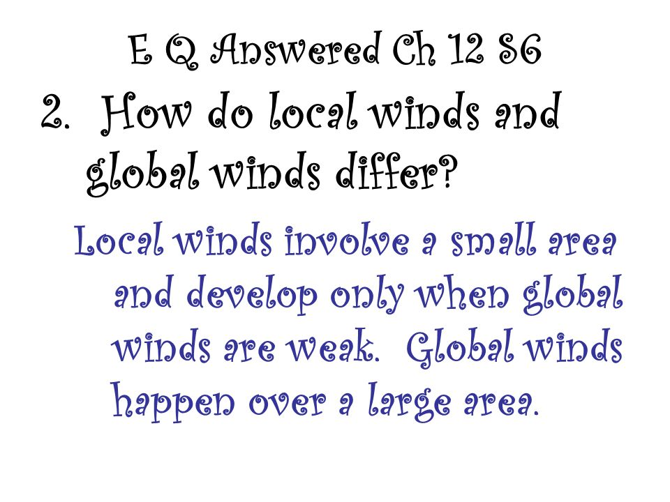 2. How do local winds and global winds differ