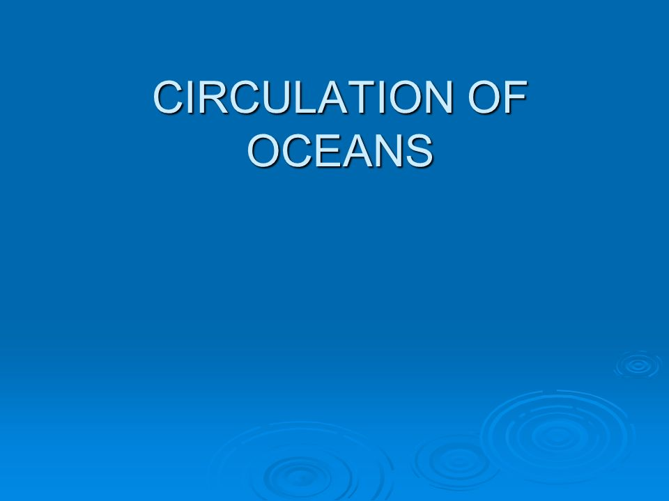 CIRCULATION OF OCEANS