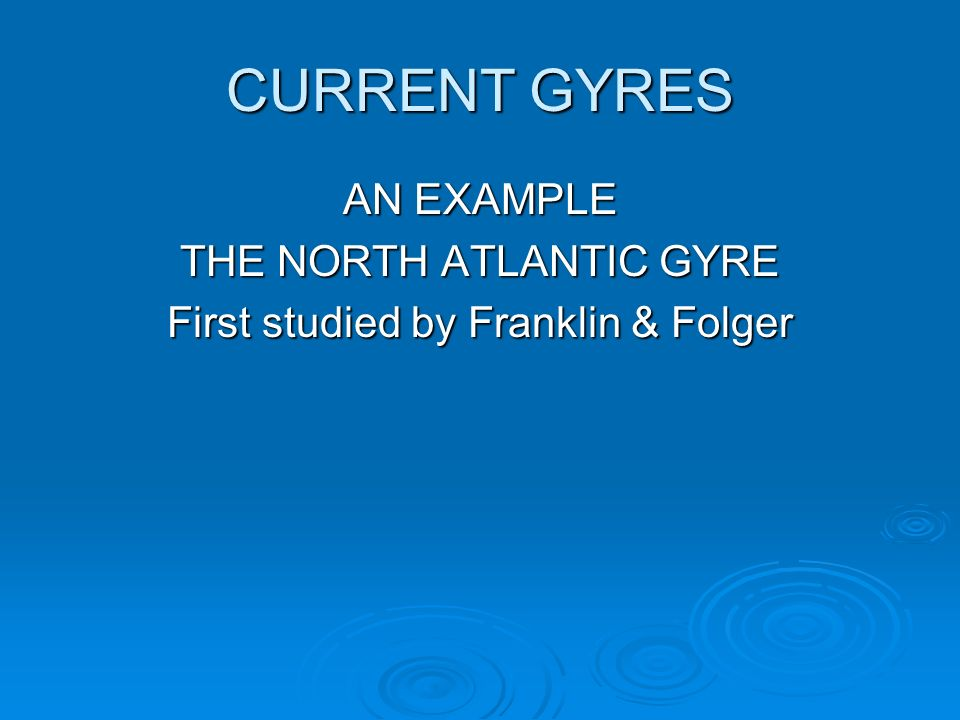 CURRENT GYRES AN EXAMPLE THE NORTH ATLANTIC GYRE