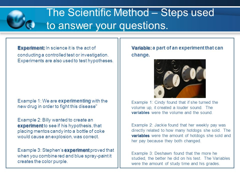 how the scientific method is used to create hypotheses and experiments Throughout the 19th and 20th many scientists used the method and  they  need to create a copy of the chart which will be part of their science journals   generating a hypothesis for each experiment should become a more.