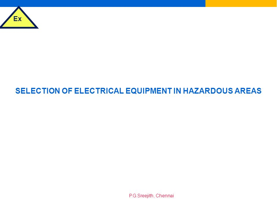 SELECTION OF ELECTRICAL EQUIPMENT IN HAZARDOUS AREAS