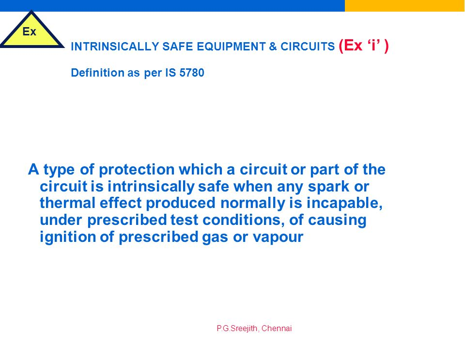 INTRINSICALLY SAFE EQUIPMENT & CIRCUITS (Ex 'i' ) Definition as per IS 5780