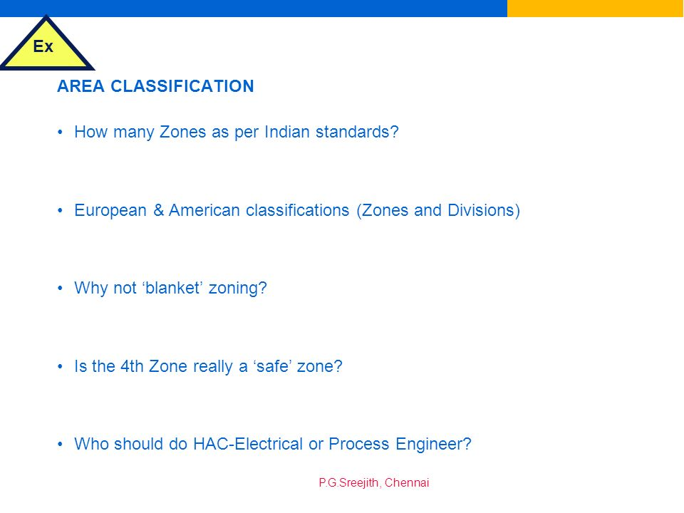 AREA CLASSIFICATION How many Zones as per Indian standards European & American classifications (Zones and Divisions)