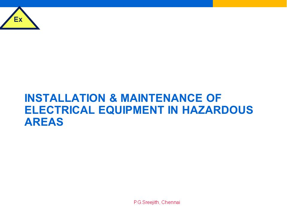 INSTALLATION & MAINTENANCE OF ELECTRICAL EQUIPMENT IN HAZARDOUS AREAS