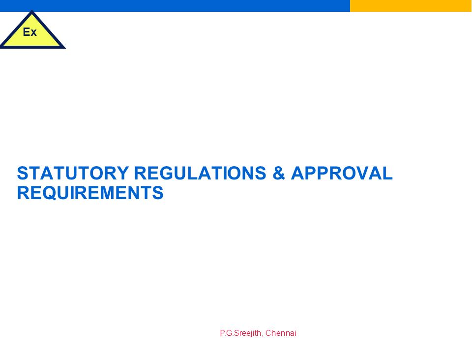 STATUTORY REGULATIONS & APPROVAL REQUIREMENTS