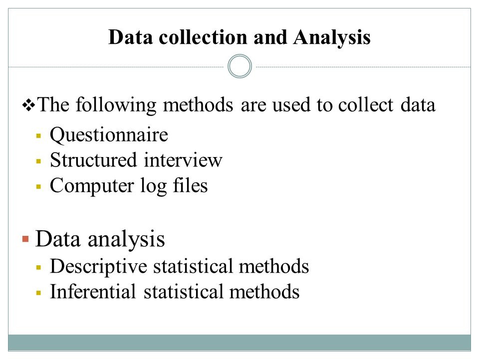 data collection and analysis questionnaire Data collection happens before analysis thorough survey the advantage of using records from your organization is the ease of data collection the data.