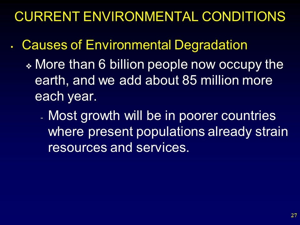 CURRENT ENVIRONMENTAL CONDITIONS