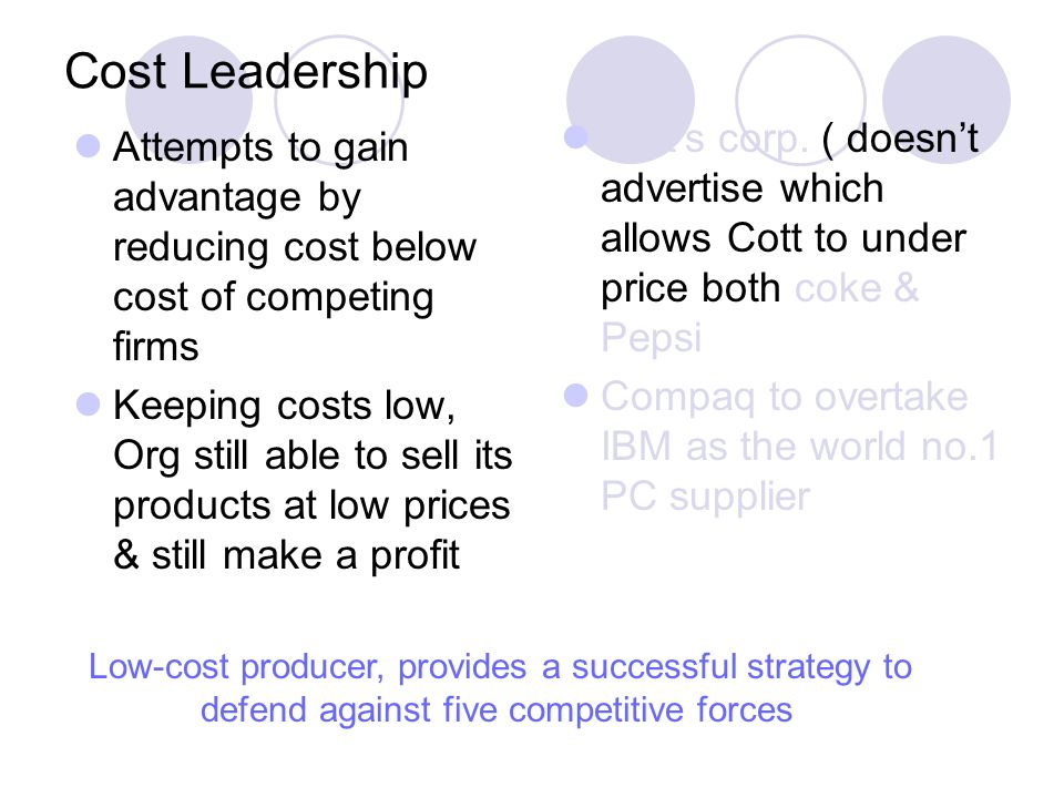 pepsi cost leadership Overall cost leadership requires firms to develop policies aimed at  porter asserts that these generic competitive strategies were not only.