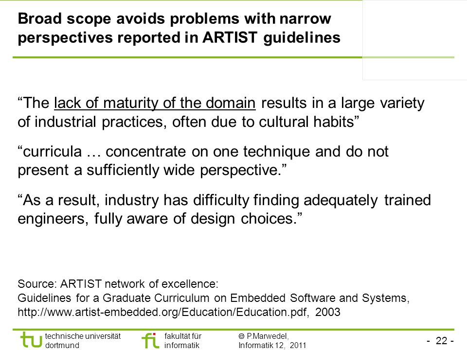 Broad scope avoids problems with narrow perspectives reported in ARTIST guidelines