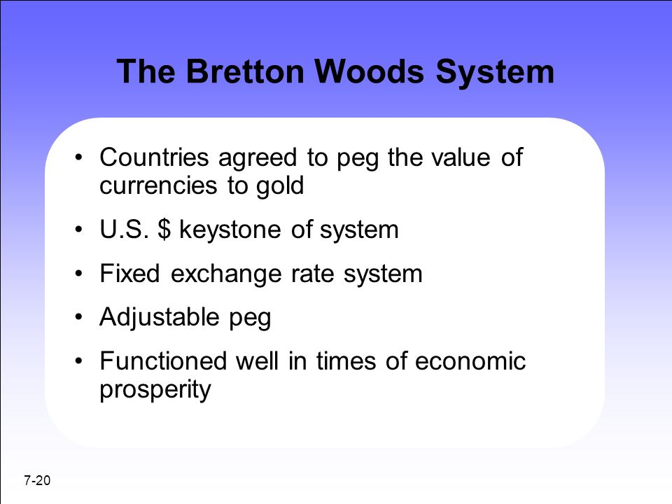 the bretton woods system and the gold standard What is the bretton woods system  the collapse of the bretton woods system did not generate a chaos as did the collapse of the international gold standard in.