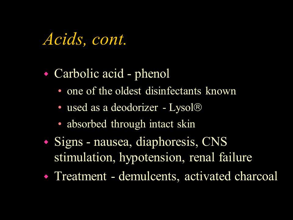Acids, cont. Carbolic acid - phenol
