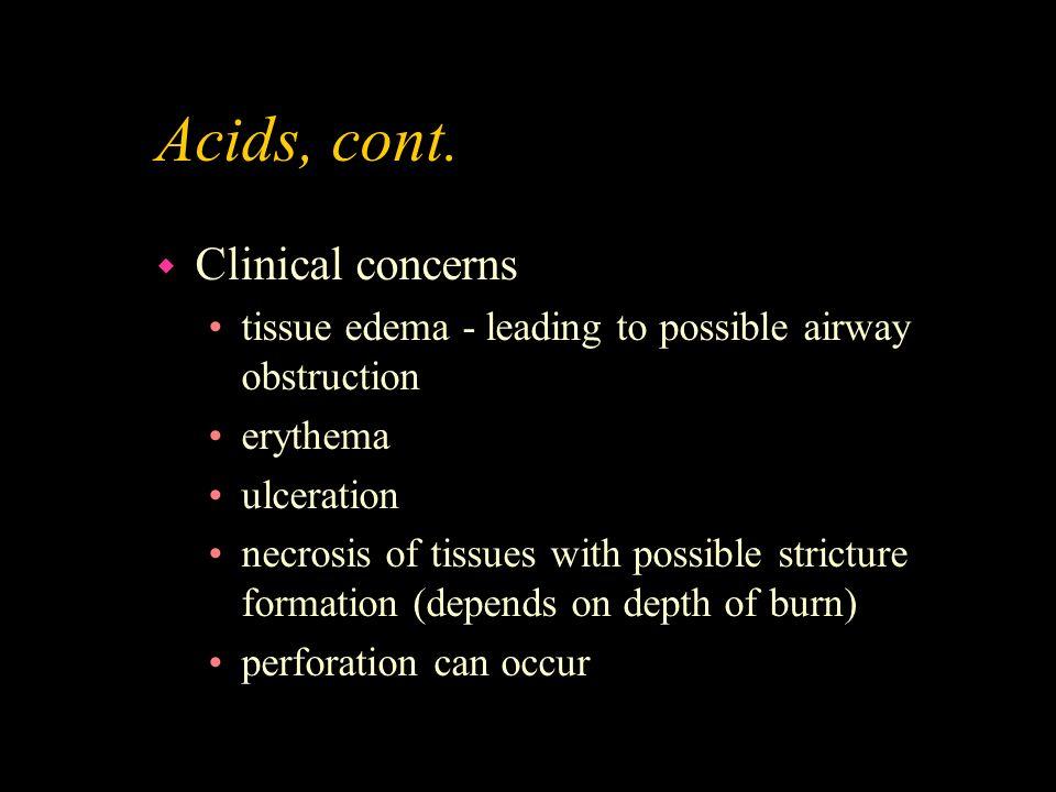 Acids, cont. Clinical concerns