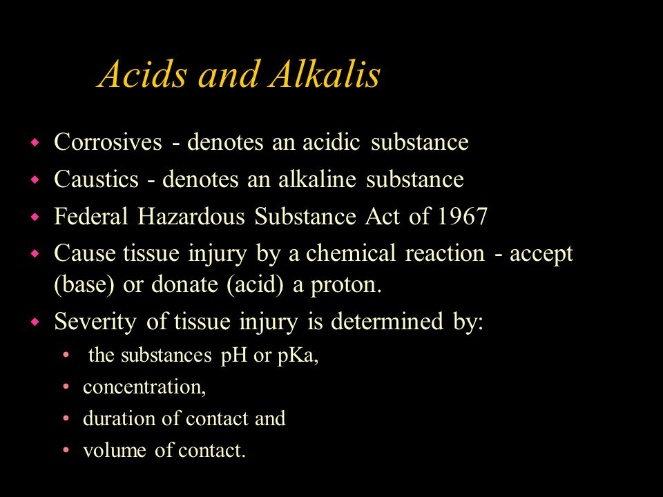 Acids and Alkalis Corrosives - denotes an acidic substance