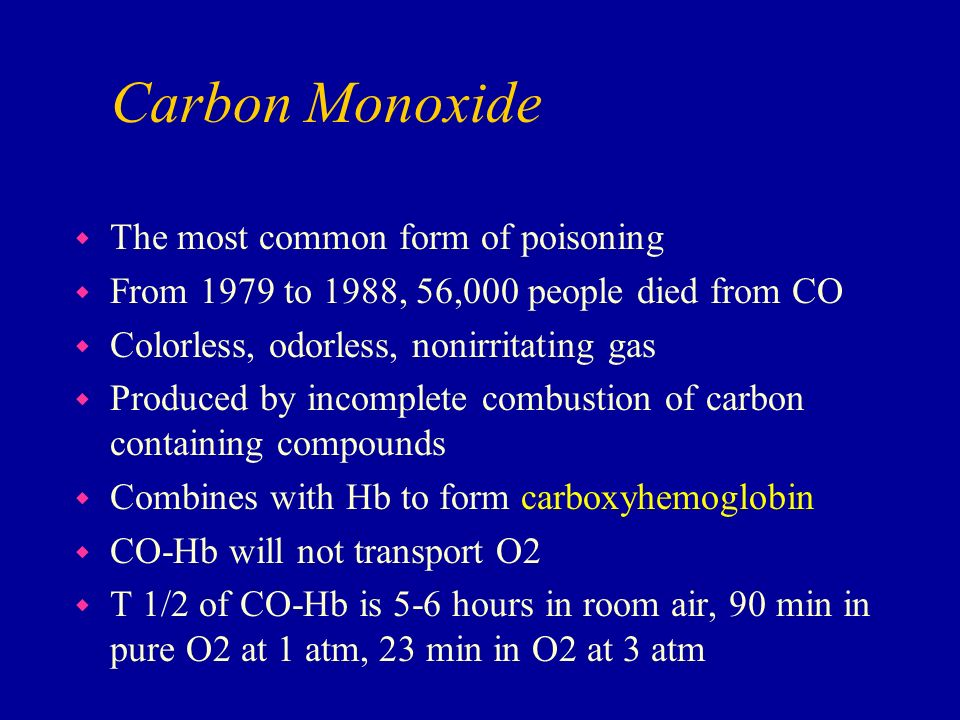 Carbon Monoxide The most common form of poisoning