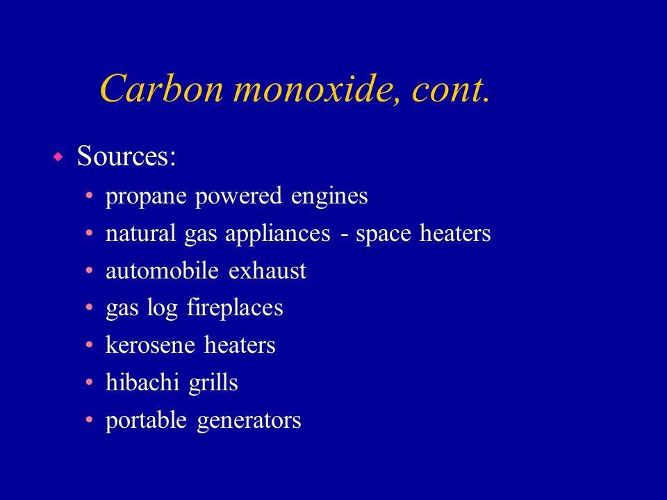Carbon monoxide, cont. Sources: propane powered engines