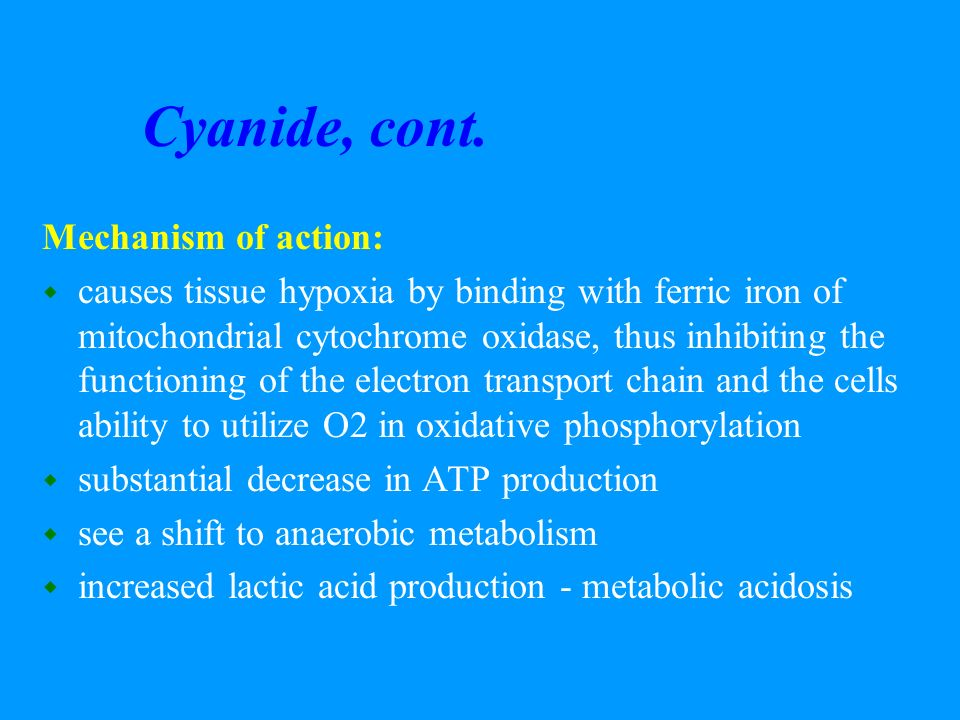Cyanide, cont. Mechanism of action: