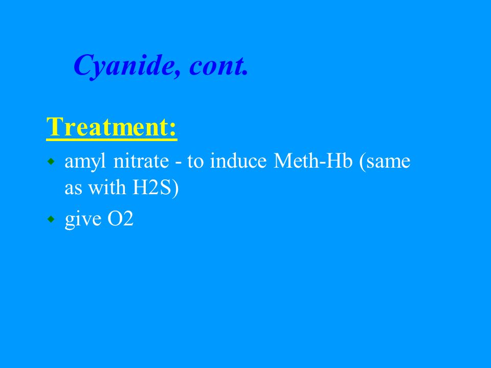 Cyanide, cont. Treatment: