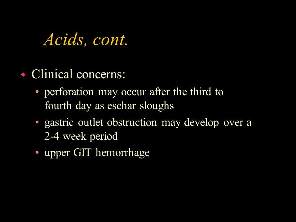 Acids, cont. Clinical concerns: