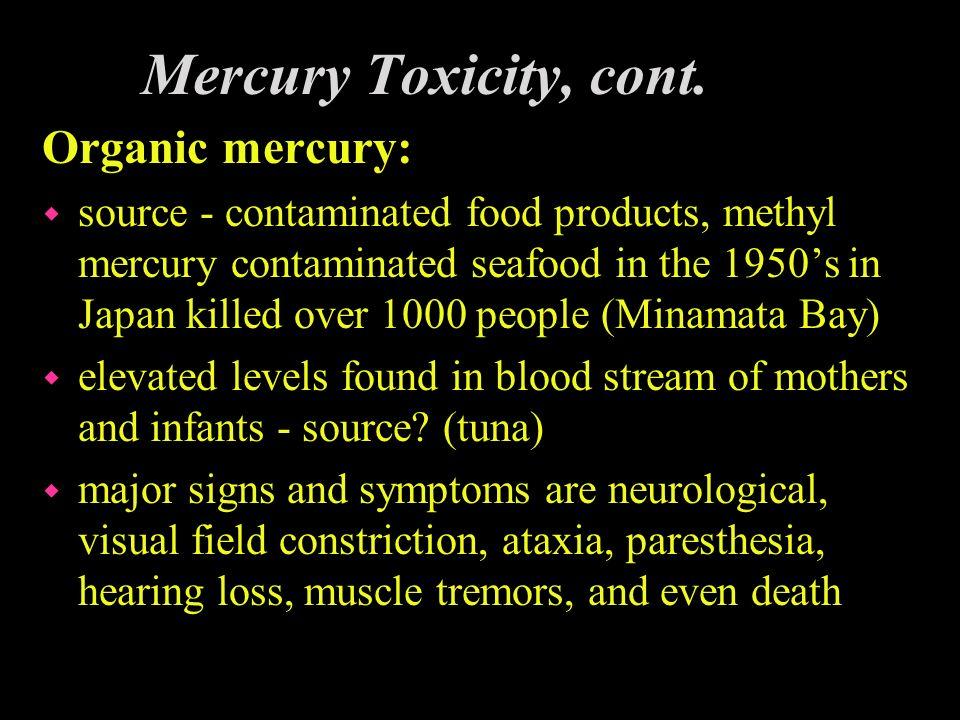 Mercury Toxicity, cont. Organic mercury: