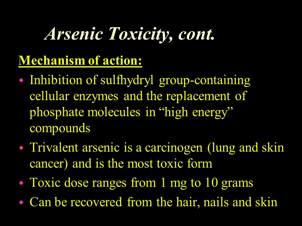 Arsenic Toxicity, cont. Mechanism of action: