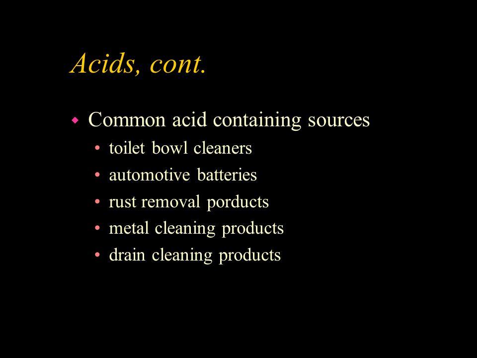 Acids, cont. Common acid containing sources toilet bowl cleaners