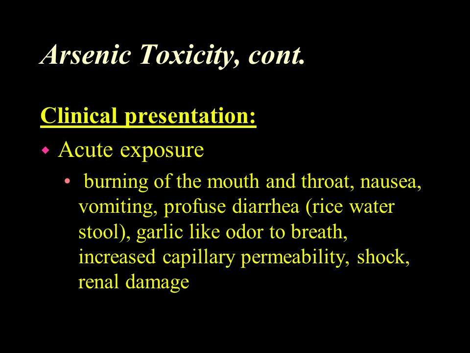 Arsenic Toxicity, cont. Clinical presentation: Acute exposure