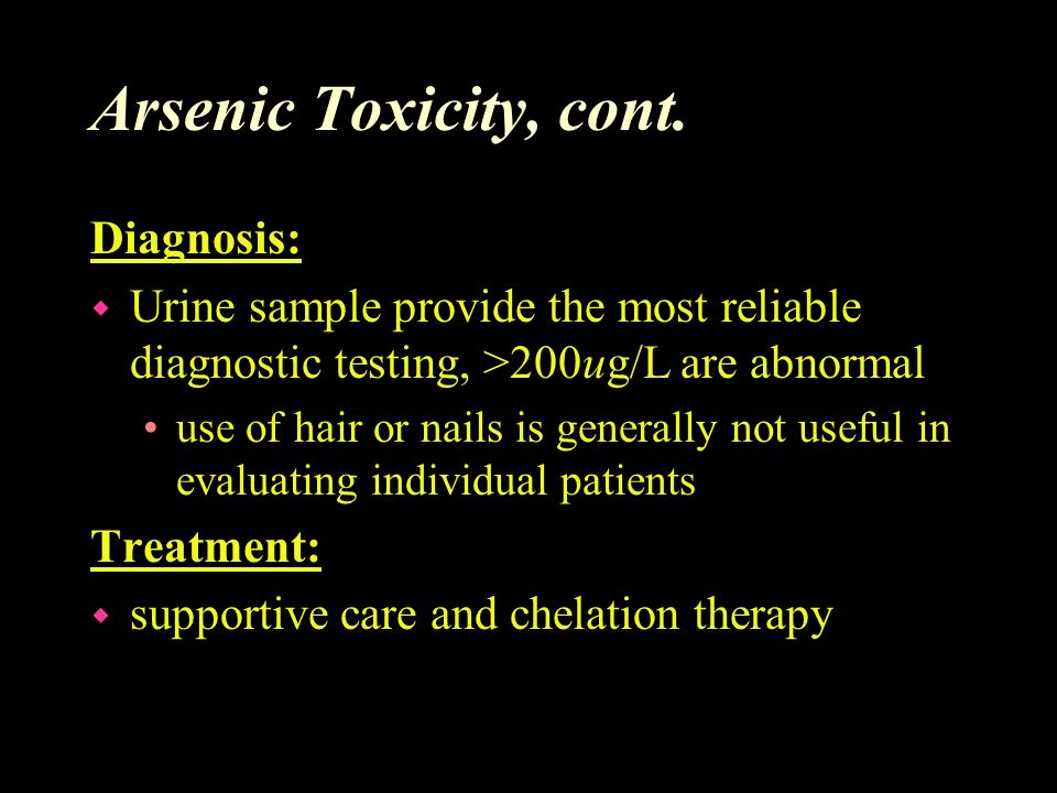 Arsenic Toxicity, cont. Diagnosis: