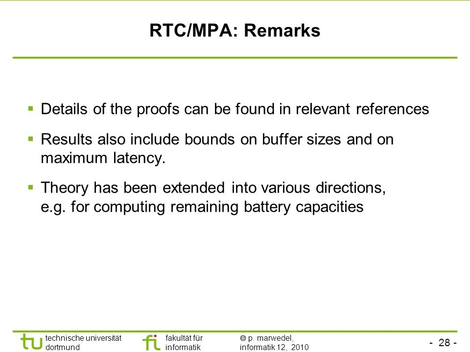 RTC/MPA: Remarks Details of the proofs can be found in relevant references. Results also include bounds on buffer sizes and on maximum latency.