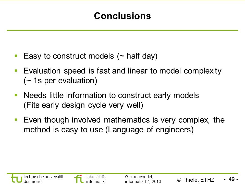 Conclusions Easy to construct models (~ half day)
