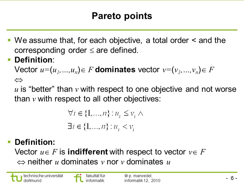 Pareto points We assume that, for each objective, a total order < and the corresponding order  are defined.