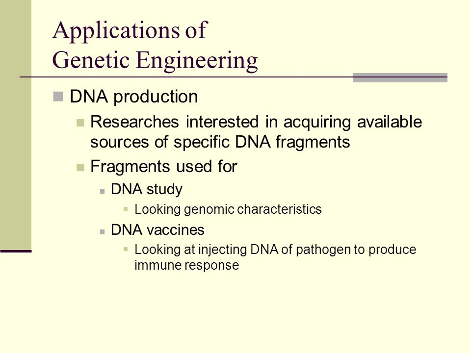 applications of genetic engineering Genetic engineering in agriculture, forensics and environmental science as the use of genetic engineering expands rapidly, it's hard to generate an exhaustive list of all possible applications.