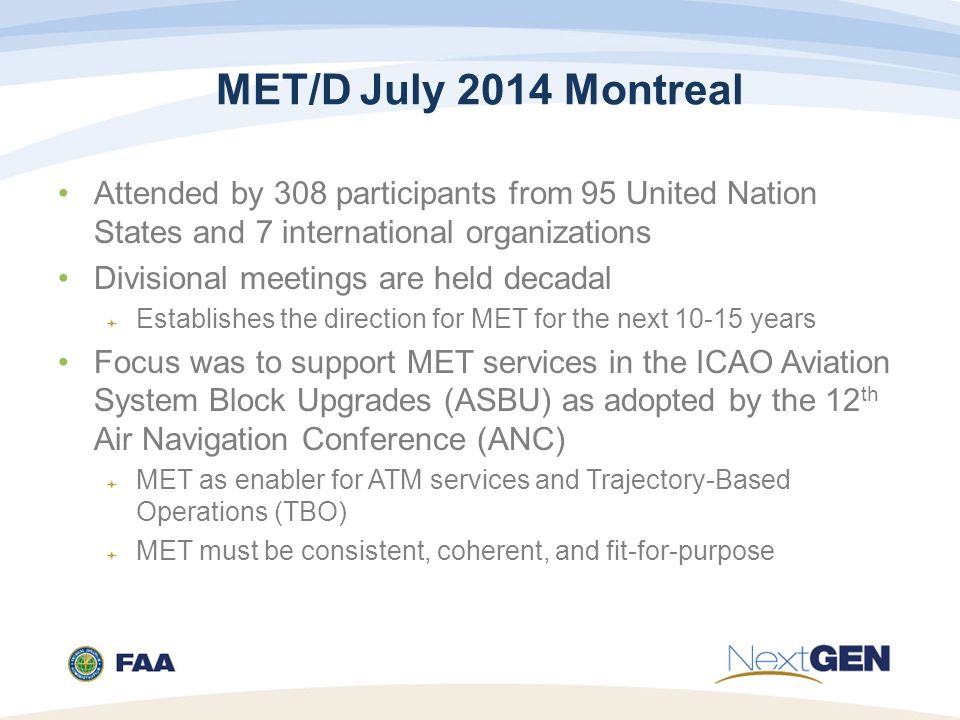MET/D July 2014 Montreal Attended by 308 participants from 95 United Nation States and 7 international organizations.