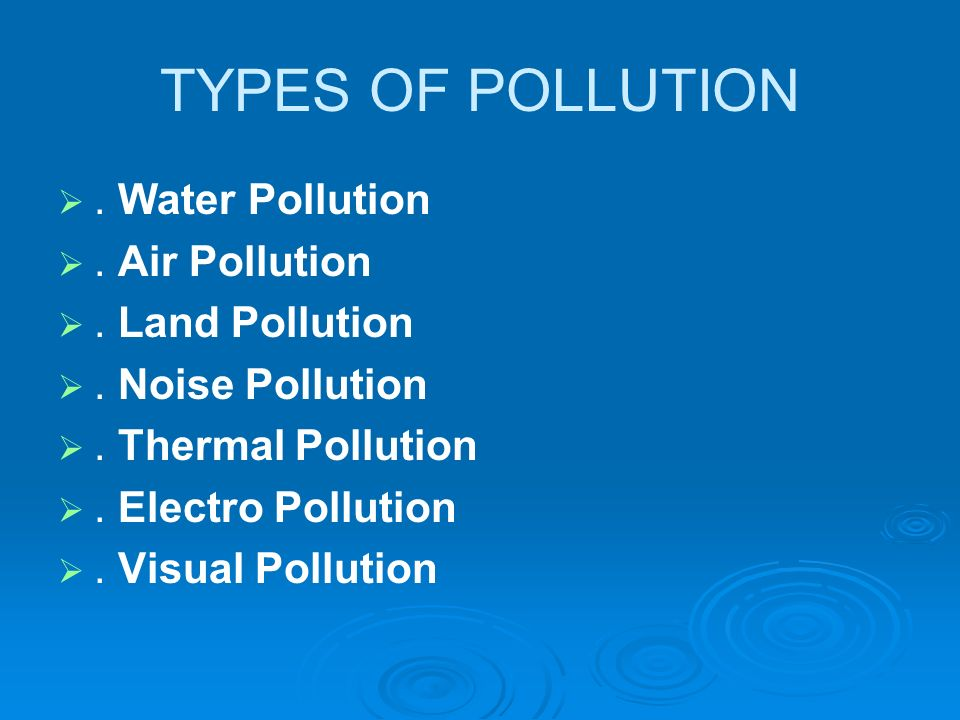 pollution types essay Here is your free essay on pollution  pollution is a bane for society or life all sorts of pollutions like air pollution, water pollution, sound pollution, noise pollution, food pollution have been affecting greatly the dwellers the sources or origins of pollution are described in short details.