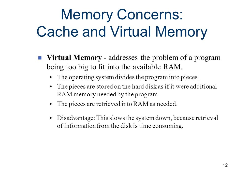 Memory Concerns: Cache and Virtual Memory