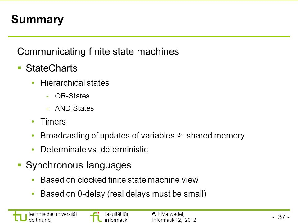 Summary Communicating finite state machines StateCharts