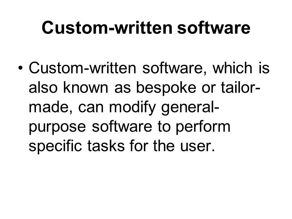 Custom written