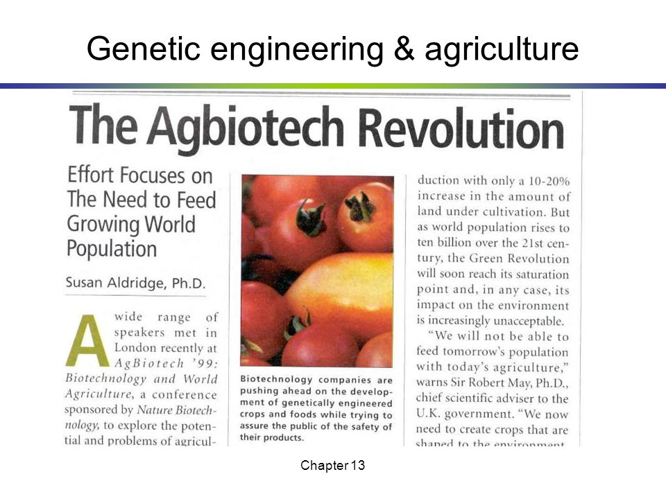 an introduction to the use of genetically engineering in agriculture Biotechnology refers to any technique that uses living organisms, or parts of these organisms such techniques are used to make or modify products for a practical purpose.