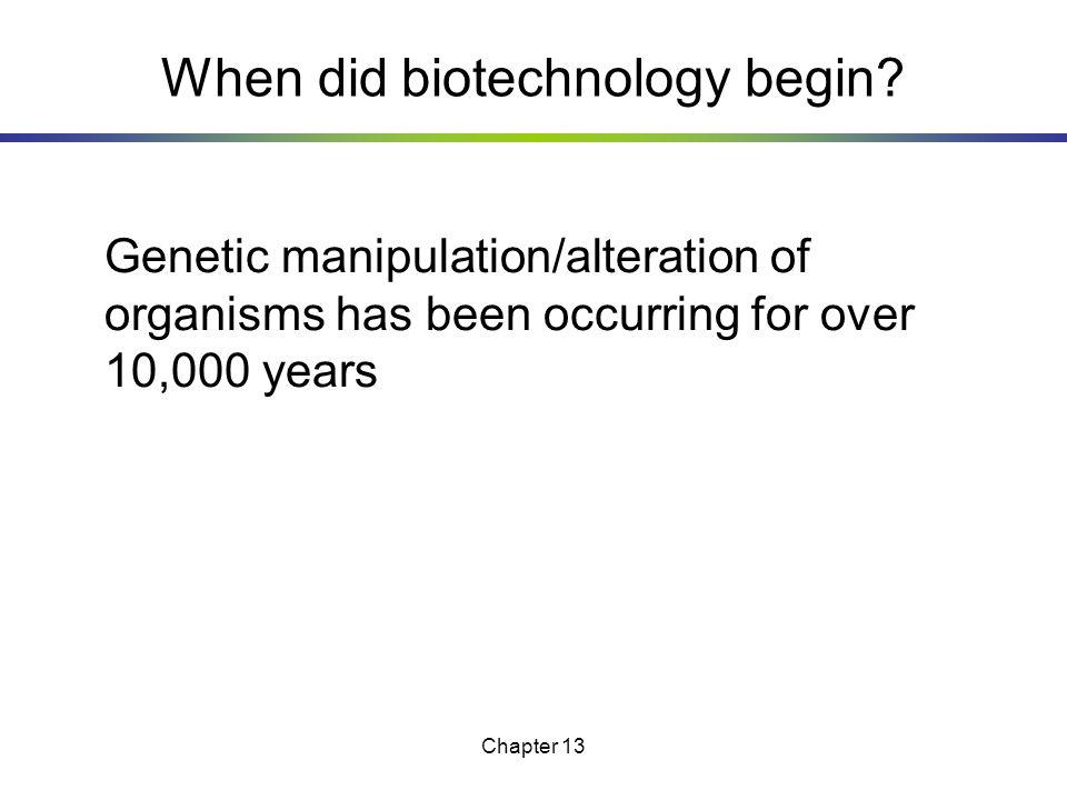 When did biotechnology begin