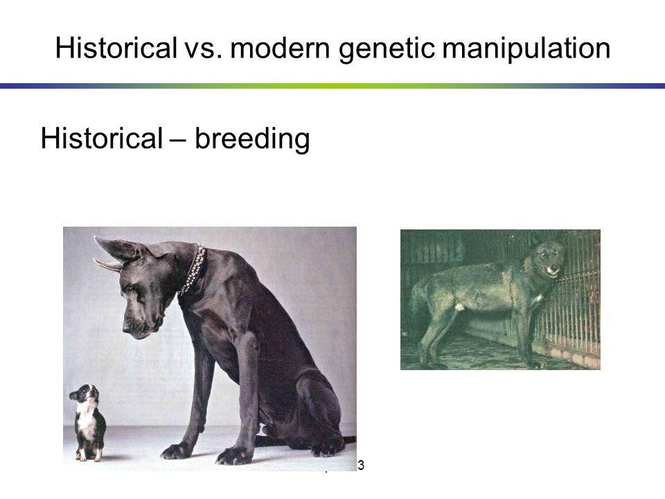 Historical vs. modern genetic manipulation