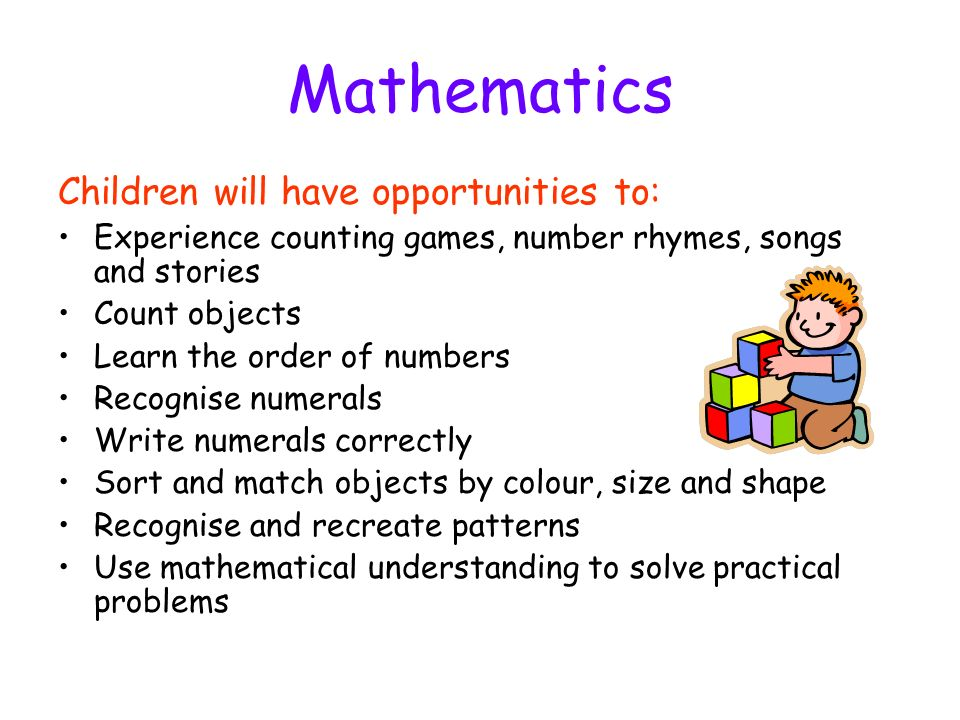 Mathematics Children will have opportunities to: